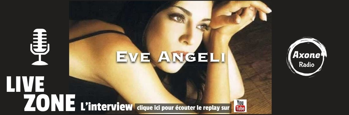 Interview d'Eve Angeli sur Axone Radio